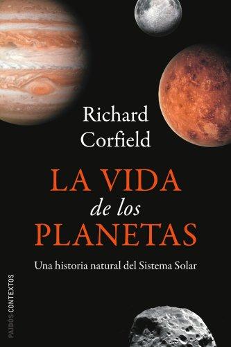 La vida de los planetas: Una historia natural del sistema solar (Contextos)