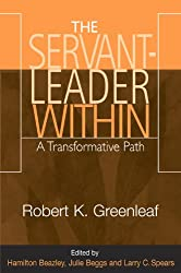 Servant-Leader Within, The: A Transformative Path