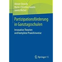 Partizipationsförderung in Ganztagsschulen: Innovative Theorien und komplexe Praxishinweise