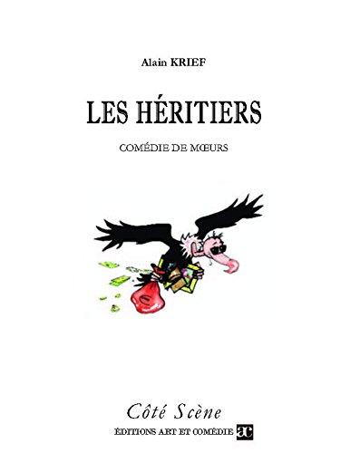 Les Héritiers: Comédie de moeurs (Côté Scène) par Alain Krief