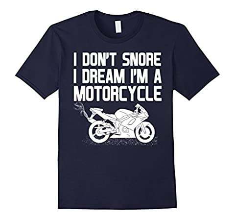Men's Funny Biker I Don't Snore Dream I'm a Motorcycle T-shirt Large Navy