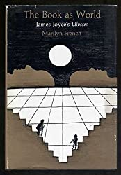 The Book as World: James Joyce's Ulysses by Marilyn French (1976-05-01)