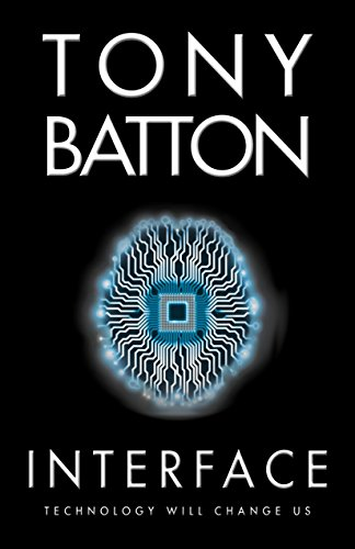 Interface: A Techno-Thriller (The Interface Series Book 1) (English Edition)