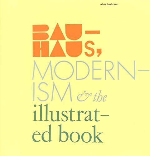 Bauhaus, Modernism, and the Illustrated Book by Alan Bartram (2004) Hardcover
