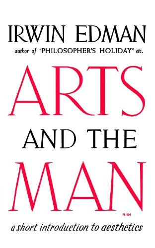 Arts and the Man: A Short Introduction to Aesthetics by Irwin Edman (1960-09-17)
