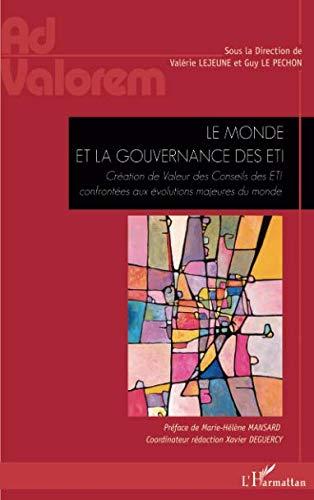 Le monde et la gouvernance des ETI: Création de Valeur des Conseils des ETI confrontées aux évolutions majeures du monde par  Valérie Lejeune