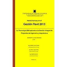 Gestión Revit: La Tecnología BIM aplicada a la Gestión Integral de Proyectos de Ingeniería y Arquitectura