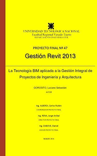 Gestión Revit: La Tecnología BIM aplicada a la Gestión Integral de Proyectos de Ingeniería y Arquitectura por Luciano Gorosito