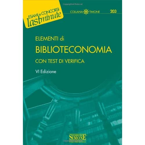 Elementi Di Biblioteconomia. Con Test Di Verifica