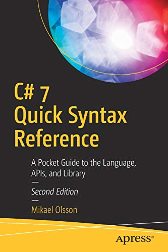 C# 7 Quick Syntax Reference: A Pocket Guide to the Language, APIs, and Library - Sharp Pocket Computer