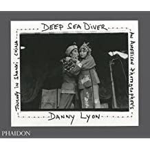 [Deep Sea Diver: An American Photographer's Journey in Shanxi, China] (By: Danny Lyon) [published: June, 2011]