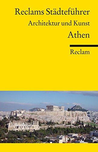 Reclams Städteführer Athen: Architektur und Kunst (Reclams Universal-Bibliothek, Band 18815)