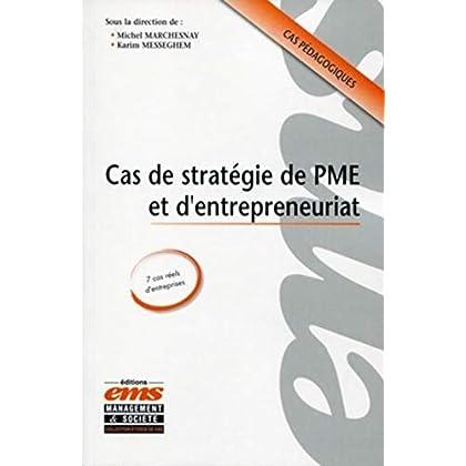 Cas de stratégie de PME et d'entrepeneuriat: Cas pédagogiques, 7 cas réels d'entreprises