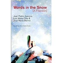 [Words in the Snow: A Filandon] (By: Juan Pedro Aparicio) [published: October, 2007]