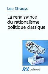La renaissance du rationalisme politique classique: Conférences et essais