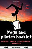 YOGA AND PILATES BOOKLET: Organizer for your best training - Diet plan - Stretching - Fitness - Relaxation