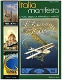 Italia manifesta. Il volto dell'Italia attraverso i manifesti. Ediz. italiana e inglese by Paola Lodola (2003-12-06)