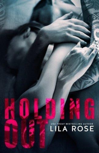 Holding Out (Hawks MC: Ballarat Charter) (Volume 1) by Lila Rose (2014-12-05)