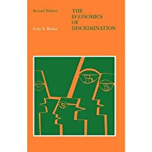 [(The Economics of Discrimination)] [Author: Gary S. Becker] published on (August, 1971)
