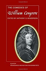 The Comedies of William Congreve: The Old Batchelour, Love for Love, The Double Dealer, The Way of the World: WITH The Old Batchelour, AND Love for ... by Renaissance and Restoration Dramatists)