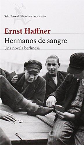 Hermanos De Sangre (Biblioteca Formentor) de Ernst Haffner (5 feb 2015) Tapa blanda