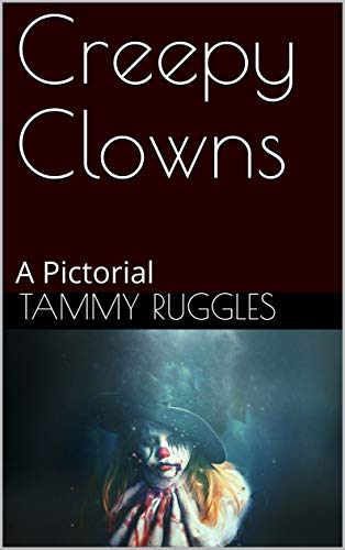 Creepy Clowns: A Pictorial (English Edition) (Up Dress Horror-thema)