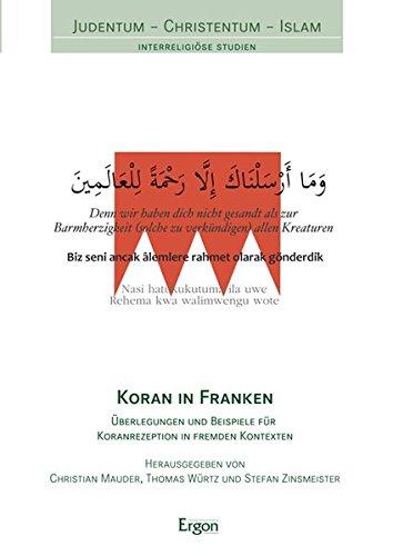 Preisvergleich Produktbild Koran in Franken: Überlegungen und Beispiele für Koranrezeption in fremden Kontexten (Judentum - Christentum - Islam)