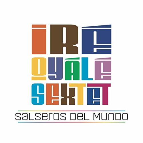 Salseros del Mundo - Ire Oyale Sextet