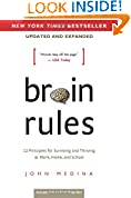 #4: Brain Rules: 12 Principles for Surviving and Thriving at Work, Home, and School
