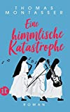 Eine himmlische Katastrophe: Roman (insel taschenbuch)