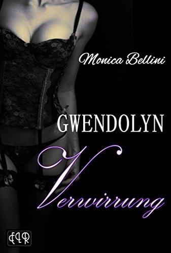 Buchseite und Rezensionen zu 'GWENDOLYN - Verwirrung' von Monica Bellini