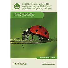Técnicas y métodos ecológicos de equilibrio entre parásitos, patógenos y cultivos. AGAU0108