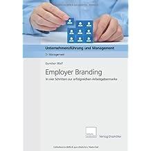 Employer Branding: In vier Schritten zur erfolgreichen Arbeitgebermarke