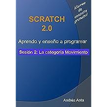 Aprendo y enseño a programar en Scratch: Sesión 2: La categoría Movimiento