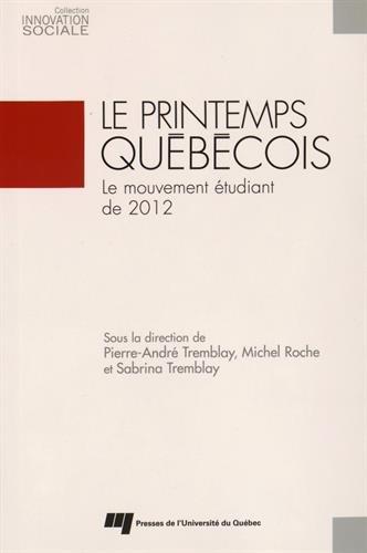 Le printemps québécois : Le mouvement étudiant de 2012