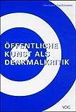 Öffentliche Kunst als Denkmalkritik - Herbert Jochmann