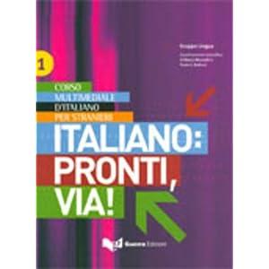 Italiano: pronti, via! Corso multimediale d'italia