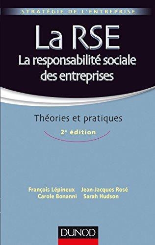 La RSE - La responsabilité sociale des entreprises - 2e éd. - Théories et pratiques