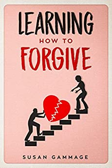 Learning How To Forgive por Susan Gammage epub