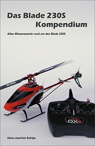 Um Blade (Das Blade 230S Kompendium: Alles Wissenswerte rund um den Blade 230S)