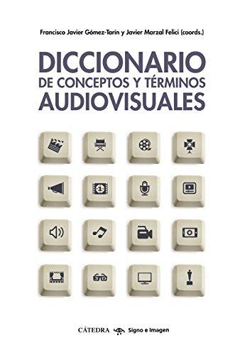 Diccionario de conceptos y términos audiovisuales par Francisco Javier Gómez-Tarín