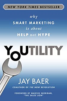 Youtility: Why Smart Marketing Is about Help Not Hype by [Baer, Jay]
