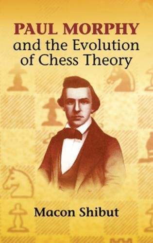 Paul Morphy and the Evoloution of Che (Dover Chess)