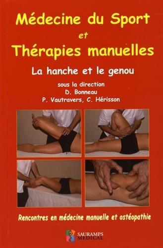 Médecine du sport et thérapies manuelles : La hanche et le genou