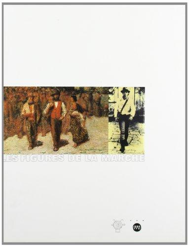 Les Figures de la marche, un siècle d'arpenteurs de Rodin à Neuman : Exposition, Antibes, Musée Picasso (1er juillet 2000-14 janvier 2001) par Collectif