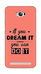 Amez If you can Dream it You can do it Back Cover For Asus Zenfone Max ZC550KL