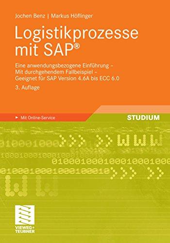 Logistikprozesse mit SAP: Eine anwendungsbezogene Einführung - Mit durchgehendem Fallbeispiel - Geeignet für SAP Version 4.6A bis ECC 6.0 - Mm-modul