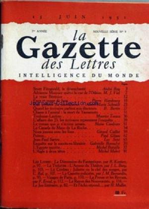 GAZETTE DES LETTRES (LA) [No 9] du 15/06/1951 - SCOTT FITZGERALD - ANDRE ROY - ADRIENNE MONNIER PAR VIEL - P. HUMBOURG - A.M. SCHMIDT - B. BERTIN - .TOESCA - BLAISE CENDRARS - G. CAILLET - P. GILSON - G. BONNEFOI - . BATAILLE - M. MOHRT.
