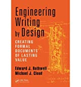 [(Engineering Writing By Design: Creating Formal Documents of Lasting Value)] [ By (author) Edward J. Rothwell, By (author) Michael J. Cloud ] [June, 2014]