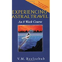 Experiencing Astral Travel: An 8 Week Course